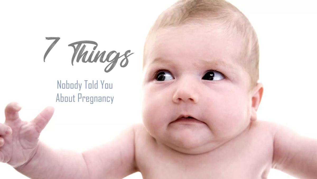 7 Things No One Ever Tells You About Being Pregnant